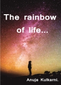 The rainbow of life..