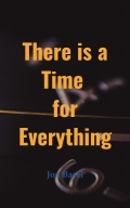 There is a Time for Everything