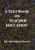 A Text Book on Teacher Education