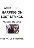 AS I KEEP ... HARPING ON LOST STRINGS