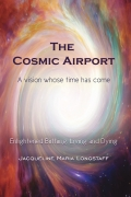 The Cosmic Airport: A vision whose time has come