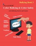 Cyber Bullying and Cyber Safety
