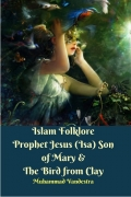 Islam Folklore Prophet Jesus (Isa) Son of Mary & The Bird from Clay