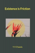 Existence is Friction