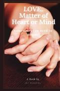 LOVE..Matter of Heart of Mind