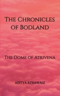 The Chronicles of Bodland: The Dome of Atrivena