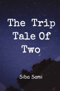 The Trip Tale Of Two
