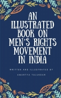 AN ILLUSTRATED BOOK ON MEN'S RIGHTS MOVEMENT IN INDIA