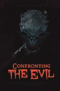 Confronting the Evil - Real Horror Stories of Gruesome Assault by Demonic Entities