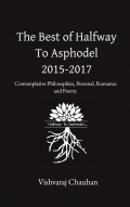 The Best Of Halfway To Asphodel: 2015-2017