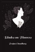 Blades on Flowers