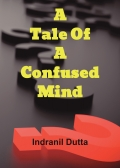 A Tale Of A Confused Mind