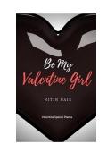Be My Valentine Girl