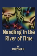 Noodling In The River Of Time