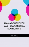Management for All - Managerial Economics