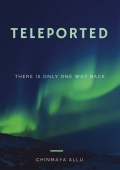 Teleported - There is Only One Way Back