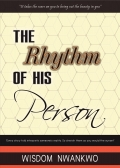 The Rhythm Of His Person