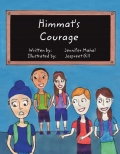 Himmat's   Courage        Written by:            Jennifer Mahal Illustrated by:        Jaspreet Gill