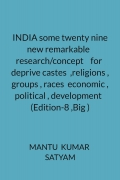 INDIA some twenty nine  new remarkable   research/concept    for  deprive castes  ,religions , groups , races  economic , political , development   (Edition-8 ,Big )