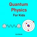 Quantum Physics for Kids