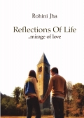 Reflections of Life - mirage of love