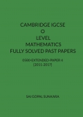 CAMBRIDGE IGCSE O LEVEL MATHEMATICS [0580] FULLY SOLVED PAST PAPERS - Paper 4 [VARIANT 2] 0580- 2011-2017
