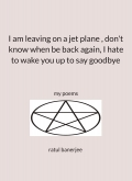I am leaving on a jet plane , don't know when be back again, i hate to wake you up to say goodbye