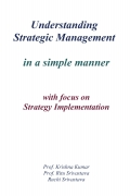 Understanding Strategic Management in A Simple Manner (with Focus on Strategy Implementation)