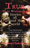 True Ghost & Paranormal stories all around the world