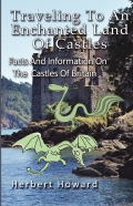 Traveling To An Enchanted Land Of Castles: Facts And Information On The Castles Of Britain