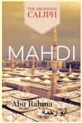 Mahdi: The Promised Caliph