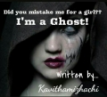 Did you Mistake me a girl ??? I am a Ghost !
