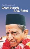 Autobiograpy Of Gnani Purush A.M.Patel