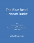 The Blue Bead - Norah Burke, Solutions to Workbook on Treasure Trove Volume - II: Short Stories - Xavier Pinto