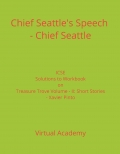 Chief Seattle's Speech - Chief Seattle, Solutions to Workbook on Treasure Trove Volume - II: Short Stories - Xavier Pinto