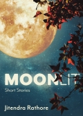 Moonlit: Short Stories