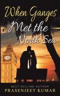 When Ganges Met the North Sea