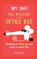 Dipy Singh- The Mystery of the Office Rat