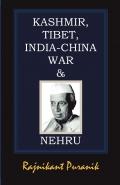 Kashmir, Tibet, India-China War & Nehru