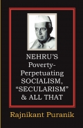 "Nehru's Poverty-Perpetuating Socialism, ""Secularism"" & All That"