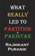 What Really Led to Partition & Pakistan
