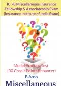 Fellowship & Associateship Exam (III) IC 78 Miscellaneous Insurance Model Practice Test