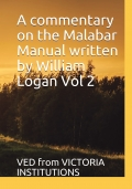 A commentary on the Malabar Manual written by William Logan Vol 2