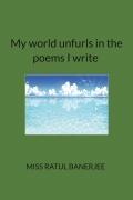 My world unfurls in the poems I write