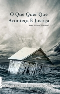 Whatever Has Happened Is Justice (In Portuguese)