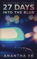 27 Days Into the Blur: A Suspense Thriller