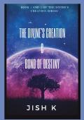 The Divine's Creation & Bond Of Destiny