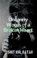 Uncanny Words of Broken Heart