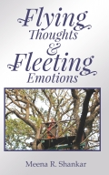 FLYING THOUGHTS & FLEETING EMOTIONS