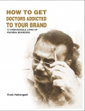 HOW TO GET DOCTORS ADDICTED TO YOUR BRAND  - 13 UNSHAKABLE LAWS OF PHARMA BRANDING